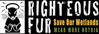Righteous Fur - Save Our Wetlands: Wear More Nutria